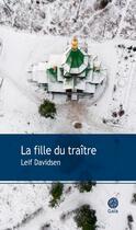 Couverture du livre « La fille du traître » de Leif Davidsen aux éditions Gaia