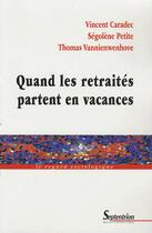 Couverture du livre « Quand les retraités partent en vacances » de Vincent Caradec et Segolene Petite et Thomas Vannienwenhove aux éditions Pu Du Septentrion