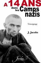 Couverture du livre « À 14 ans dans les camps nazis » de Jean Jacobs aux éditions Jourdan