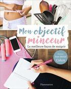 Couverture du livre « Mon objectif minceur ; la meilleure facon de maigrir » de Jean-Michel Cohen aux éditions Flammarion