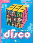 Couverture du livre « Les années disco » de Jacques Pessis aux éditions Chronique