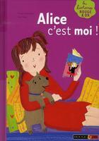 Couverture du livre « Alice c'est moi ! » de Frieda Wishinsky aux éditions Rouge Et Or