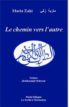 Couverture du livre « Chemin Vers L'Autre » de Maria Zaki aux éditions L'harmattan