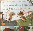 Couverture du livre « La souris des champs et la souris des villes » de Richard Jones et Libby Walden aux éditions Thomas Jeunesse