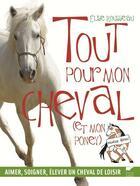 Couverture du livre « Tout pour mon cheval (et mon poney) » de Elise Rousseau aux éditions Delachaux & Niestle