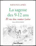 Couverture du livre « La sagesse des 9-12 ans ; 30 vies chez monsieur Lazhar » de Raymond Lapree aux éditions Hermann