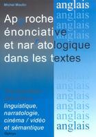 Couverture du livre « Approche Enonciative Et Narratologique Dans Les Textes T.2 » de Michel Moulin aux éditions Ophrys