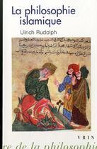 Couverture du livre « La philosophie islamique ; du commencement à nos jours » de Ulrich Rudolph aux éditions Vrin