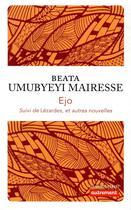 Couverture du livre « Ejo ; lézardes et autres nouvelles » de Beata Umubyeyi Mairesse aux éditions Autrement