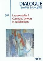 Couverture du livre « DIALOGUE T.207 ; la parentalité ? contours, détours et redéfinitions » de Emmanuel Gratton et Denis Mellier aux éditions Eres