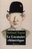 Couverture du livre « Le locataire chimérique » de Roland Topor aux éditions Libretto