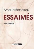 Couverture du livre « Essaimés » de Arnaud Basterreix aux éditions Elzevir