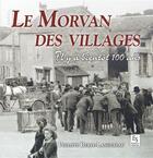 Couverture du livre « Le Morvan des villages » de Philippe Berte-Langereau aux éditions Editions Sutton