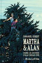 Couverture du livre « Martha et Alan ; d'après les souvenirs d'Alan Ingram Cope » de Emmanuel Guibert aux éditions L'association