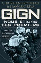 Couverture du livre « GIGN ; nous étions les premiers » de Jean-Luc Riva et Christian Prouteau aux éditions Nimrod