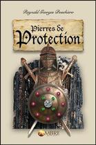Couverture du livre « Pierres de protection » de Reynald Georges Boschiero aux éditions Ambre