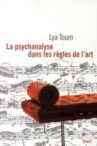 Couverture du livre « La psychanalyse dans les règles de l'art » de Lya Tourn aux éditions Seuil