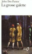Couverture du livre « La grosse galette » de John Dos Passos aux éditions Gallimard