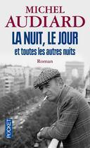 Couverture du livre « La nuit, le jour et toutes les autres nuits » de Michel Audiard aux éditions Pocket