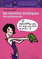 Couverture du livre « Les recettes érotiques des paresseuses » de Marie Belouze-Storm aux éditions Marabout