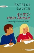 Couverture du livre « E=MC2 mon amour » de Patrick Cauvin aux éditions Succes Du Livre