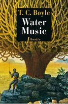Couverture du livre « Water music » de T. Coraghessan Boyle aux éditions Libretto