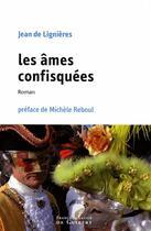 Couverture du livre « Les âmes confisquées » de Jean Lignieres aux éditions Francois-xavier De Guibert