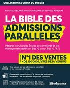 Couverture du livre « La bible des admissions parallèles (édition 2018/2019) » de Franck Attelan et Vincent Giuliani aux éditions Studyrama