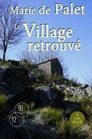 Couverture du livre « Le village retrouvé » de Marie De Palet aux éditions A Vue D'oeil