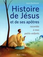 Couverture du livre « L'histoire sainte racontée à mes petits-enfants » de Jean Duchesne aux éditions Parole Et Silence