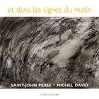 Couverture du livre « Et dans les signes du matin » de Saint-John Perse et Michel David aux éditions Voix D'encre