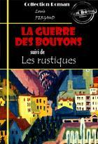 Couverture du livre « La guerre des boutons ; les rustiques » de Louis Pergaud aux éditions Ink Book