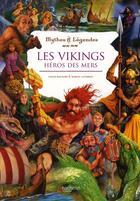 Couverture du livre « Les vikings ; héros des mers » de Gilles Ragache aux éditions Hachette Enfants