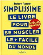 Couverture du livre « Simplissime ; se muscler, spécial hommes » de Bakary Sissako aux éditions Hachette Pratique