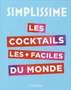 Couverture du livre « Simplissime ; le livre de cocktails le + facile du monde » de Collectif aux éditions Hachette Pratique