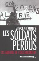 Couverture du livre « Les soldats perdus. des anciens de l'oas racontent » de Vincent Quivy aux éditions Seuil