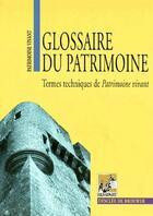 Couverture du livre « Glossaire du patrimoine ; termes techniques de Patrimoine vivant » de Collectif aux éditions Rempart