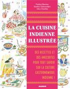 Couverture du livre « La cuisine indienne illustrée ; des recettes et des anecdotes pour tout savoir sur la culture gastronomique indienne ! » de Alice Charbin et Sandra Salmandjee et Pankaj Sharma aux éditions Mango
