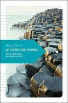 Couverture du livre « Le secret des pierres ; petite célébration du monde minéral » de Marie Chastel aux éditions Transboreal