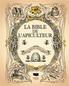 Couverture du livre « La bible de l'apiculteur ; abeilles, miels et autres produits » de Collectif aux éditions Delachaux & Niestle