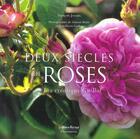 Couverture du livre « Deux siecles de roses - les creations guillot » de Francois Joyaux aux éditions Maison Rustique