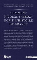 Couverture du livre « Comment Nicolas Sarkozy écrit l'histoire de France » de Collectif aux éditions Agone