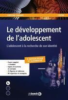Couverture du livre « Le développement de l'adolescent ; l'adolescent à la recherche de son identité » de Christine Cannard aux éditions De Boeck Superieur