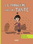Couverture du livre « Le problème avec ma tante » de Nisrine Ojeil et Rami Tannous aux éditions Samir
