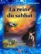Couverture du livre « La reine du sabbat » de Gaston Leroux aux éditions Thriller Editions