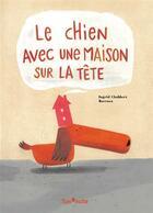 Couverture du livre « Le chien avec une maison sur la tête » de Ingrid Chabbert et Barroux aux éditions Tom Poche