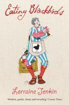 Couverture du livre « Eating Blackbirds » de Jenkin Lorraine aux éditions Honno Press Digital