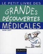 Couverture du livre « Le petit livre des grandes découvertes médicales » de Craft aux éditions Dunod