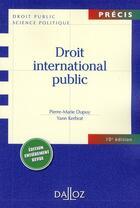 Couverture du livre « Droit international public (10e édition) » de Yann Kerbrat et Pierre-Marie Dupuy aux éditions Dalloz