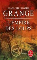 Couverture du livre « L'empire des loups » de Grange J-C. aux éditions Lgf